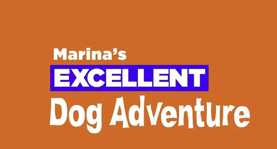 Marina's Excellent Dog Adventure